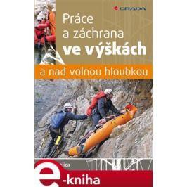 Práce a záchrana ve výškách a nad volnou hloubkou - Belica Ondřej E-book elektronické knihy