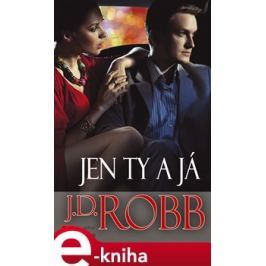 Jen ty a já - J. D. Robb E-book elektronické knihy