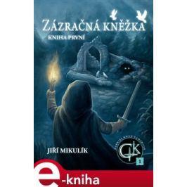 Zázračná kněžka - Jiří Mikulík E-book elektronické knihy