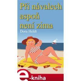Při návalech aspoň není zima - Dora Heldt E-book elektronické knihy