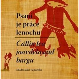 Psaní je práce lenochů / Čállin lea joavdelasaid bargn Moudrosti, citáty, přísloví