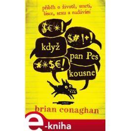 Když pan Pes kousne - Brian Conaghan E-book elektronické knihy