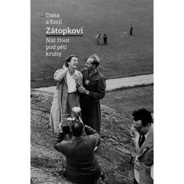 Dana a Emil Zátopkovi - Náš život pod pěti kruhy - Emil Zátopek, Dana Zátopková