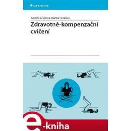 Zdravotně-kompenzační cvičení - Andrea Levitová, Blanka Hošková E-book elektronické knihy