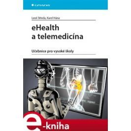 eHealth a telemedicína - Leoš Středa, Karel Hána E-book elektronické knihy