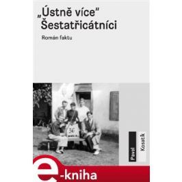 """""""Ústně více"""" - Šestatřicátníci - Pavel Kosatík E-book elektronické knihy"""
