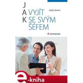 Jak vyjít se svým šéfem - Vojtěch Bednář E-book elektronické knihy
