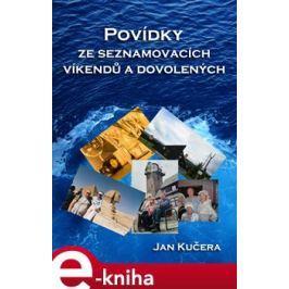 Povídky ze seznamovacích víkendů a dovolených - Jan Kučera E-book elektronické knihy
