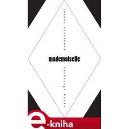 Mademoiselle - Jolana Ševčíková E-book elektronické knihy