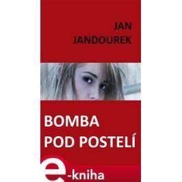 Bomba pod postelí - Jan Jandourek E-book elektronické knihy