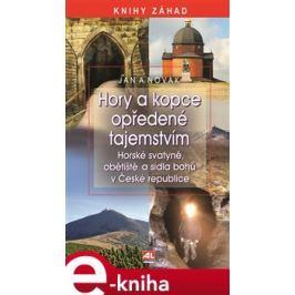 Hory a kopce opředené tajemstvím - Jan A. Novák E-book elektronické knihy