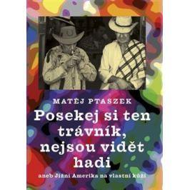 Posekej si ten trávník, nejsou vidět hadi - Matěj Ptaszek Mapy a průvodci