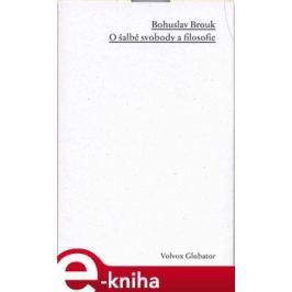 O šalbě svobody a filosofie - Bohuslav Brouk E-book elektronické knihy
