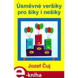 Úsměvné veršíky pro šiky i nešiky - Jozef Čuj E-book elektronické knihy