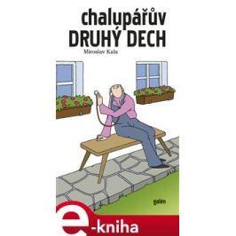 Chalupářův druhý dech - Miroslav Kala