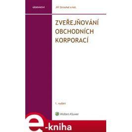 Zveřejňování obchodních korporací - Jiří Strouhal, kol.