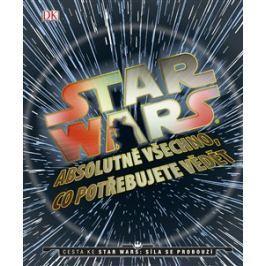 Star Wars: Absolutně všechno, co potřebujete vědět - kol.