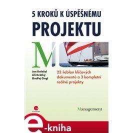 5 kroků k úspěšnému projektu - Jan Doležal, Jiří Krátký, Ondřej Cingl