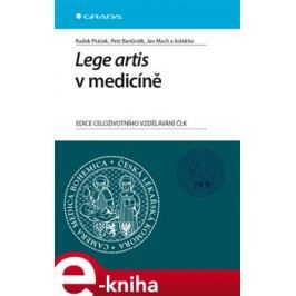 Lege artis v medicíně - Ptáček Radek, Bartůněk Petr, Mach Jan, kolektiv