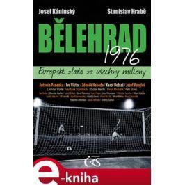 Bělehrad 1976 – Evropské zlato za všechny miliony - Josef Káninský, Stanislav Hrabě