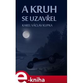 A kruh se uzavřel - Karel Václav Kupka