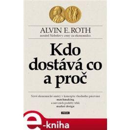 Kdo dostává co – a proč - Alvin E. Roth