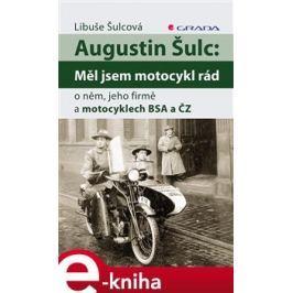 Augustin Šulc: Měl jsem motocykl rád - Libuše Šulcová