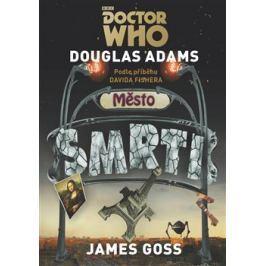 Doctor Who: Město smrti - Douglas Adams, James Goss