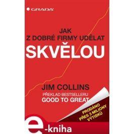 Jak z dobré firmy udělat skvělou - Collins Jim