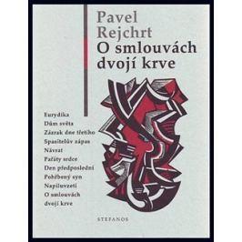 O smlouvách dvojí krve - Pavel Rejchrt