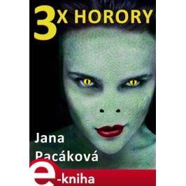 3x horory - Jana Pacáková