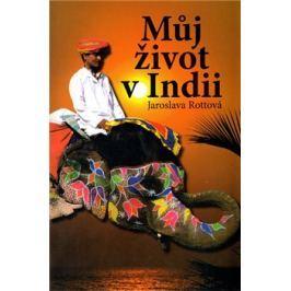 Můj život v Indii - Jaroslava Rottová