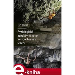 Fyziologické aspekty výkonu ve sportovním lezení - Jiří Baláš