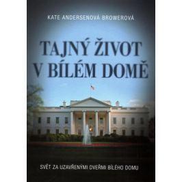 Tajný život v Bílém domě - Kate Browerová