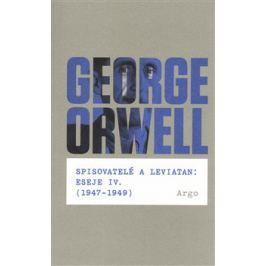 Spisovatelé a leviatan: Eseje IV. (1947-1949) - George Orwell