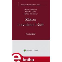 Zákon o evidenci tržeb. Komentář - Daniela Hrabětová, Stanislav Kouba, Markéta Patzenhauer