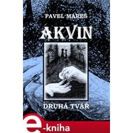 Akvin - Druhá tvář - Pavel Mareš