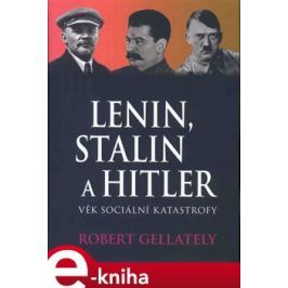 Lenin, Stalin & Hitler - Robert Gellately