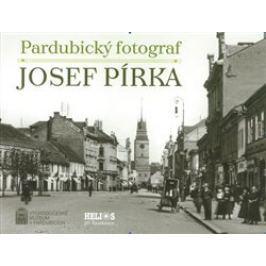 Pardubický fotograf Josef Pírka - Luděk Vojtěchovský, Renáta Tetřevová