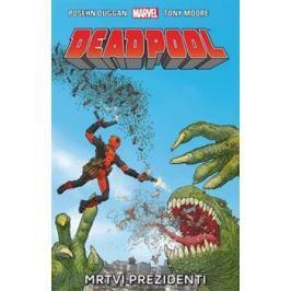 Deadpool: Mrtví prezidenti - Brian Posehn, Gerry Duggan, Tony Moore