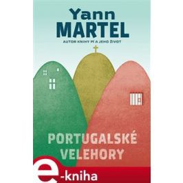 Portugalské velehory - Yann Martel