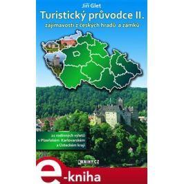 Turistický průvodce II. -Plzeňský, Karlovarský a Ústecký kraj - Jiří Glet