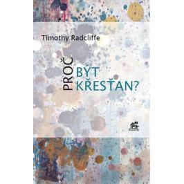 Proč být křesťan? - Timothy Radcliffe