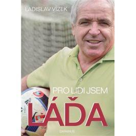 Pro lidi jsem Láďa - Ladislav Vízek