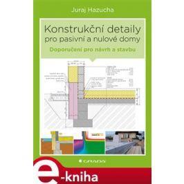 Konstrukční detaily pro pasivní a nulové domy - Juraj Hazucha