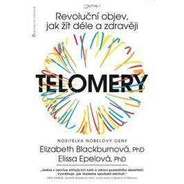 Telomery. Revoluční objev, jak žít déle a zdravěji - Elissa Epei, Elizabeth Blackburnová e-kniha
