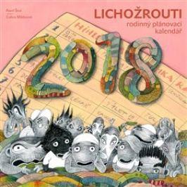 Lichožrouti: Rodinný plánovací kalendář 2018 - Galina Miklínová, Pavel Šrut