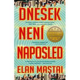 Dnešek není naposled - Elan Mastai