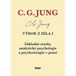 Výbor z díla I. - Základní otázky analytické psychologie a psychoterapie v praxi - Carl Gustav Jung