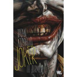 Joker - Brian Azzarello, Lee Bermejo